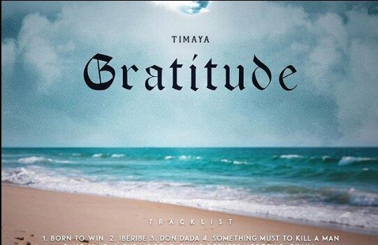 DOWNLOAD ALBUM : Timaya – Gratitude | Gratitude by Timaya.