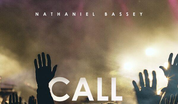 "Nathaniel Bassey – ""Call On Me"""