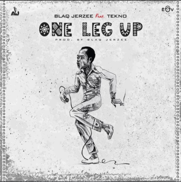 Blaq Jerzee – One Leg Up ft. Tekno, JotNaija