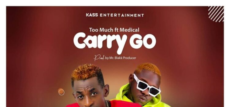 Too Much – Carry Go Ft Medikal