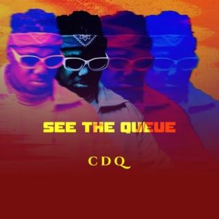 CDQ -See The Queue(Ep), JotNaija