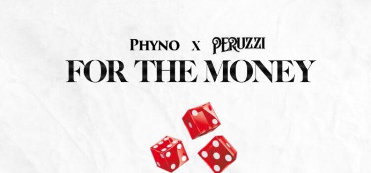Phyno ft. Peruzzi -For the Money
