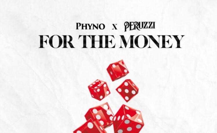 Phyno ft. Peruzzi -For the Money, JotNaija