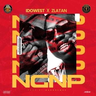 Idowest ft. Zlatan – No Girlfriend No Problem (NGNP)