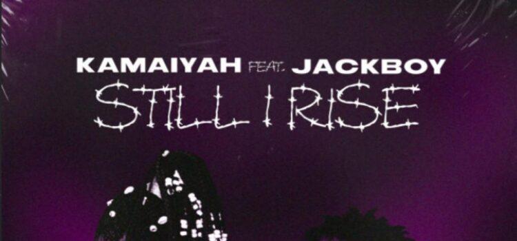 Kamaiyah – Still I Rise ft. Jackboy
