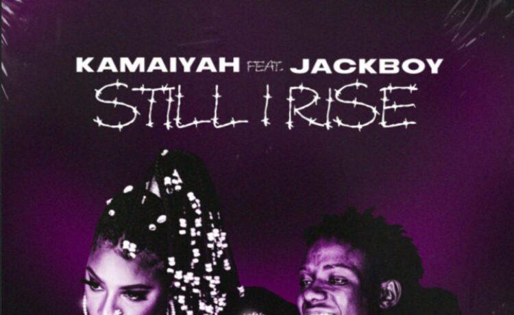 Kamaiyah – Still I Rise ft. Jackboy, JotNaija