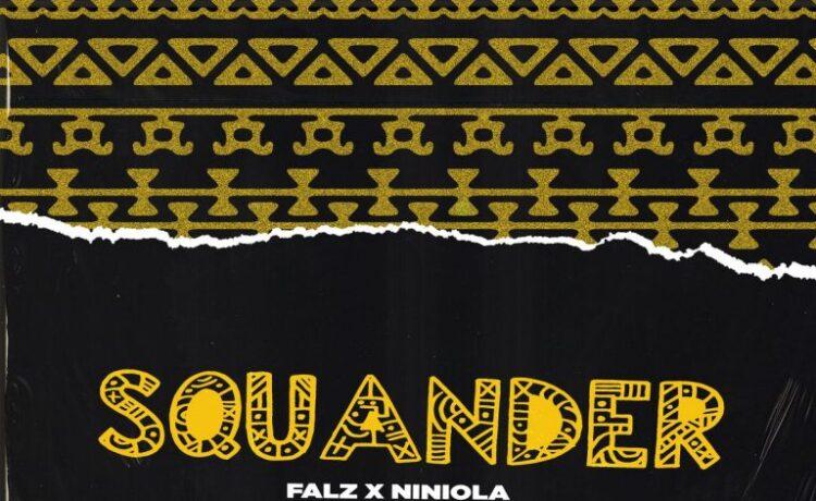 Falz – Squander ft. Niniola, JotNaija