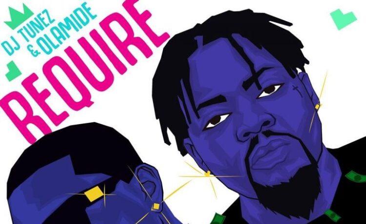 DJ Tunez – Require ft. Olamide, JotNaija