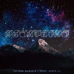Tatiana Manaois – Mountains, JotNaija