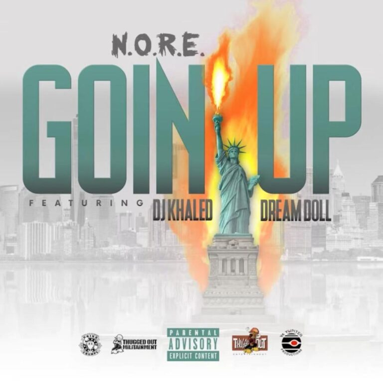 N.O.R.E. – Goin Up Ft. DreamDoll & DJ Khaled