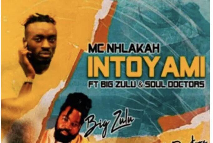 MC Nhlakah – Intoyami, JotNaija