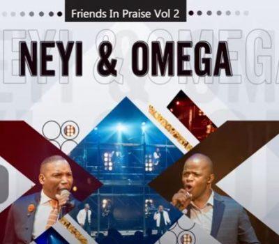 Neyi Zimu & Omega Khunou – Mahodimo (Friends In Praise)