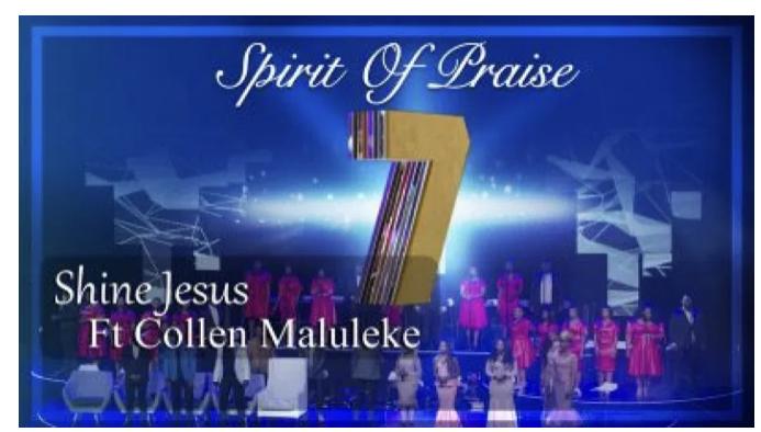 Spirit Of Praise – Shine Jesus Shine, JotNaija