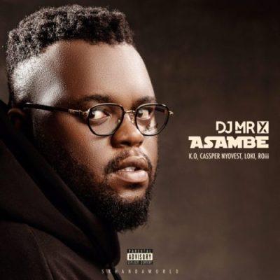 DJ Mr X – Asambe, JotNaija